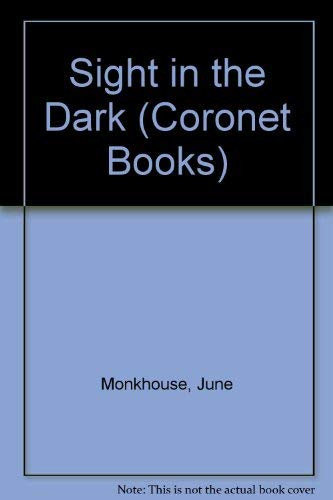 Sight in the Dark (Coronet Books): Monkhouse, June