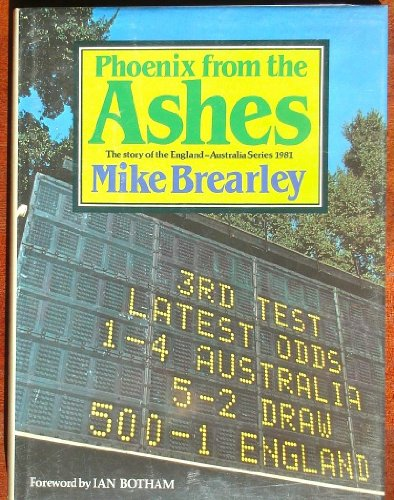 9780340280881: Phoenix from the Ashes: the story of the England-Australia series, 1981