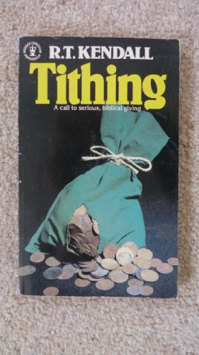 Tithing (Hodder Christian paperbacks) (0340282010) by Kendall, R. T.