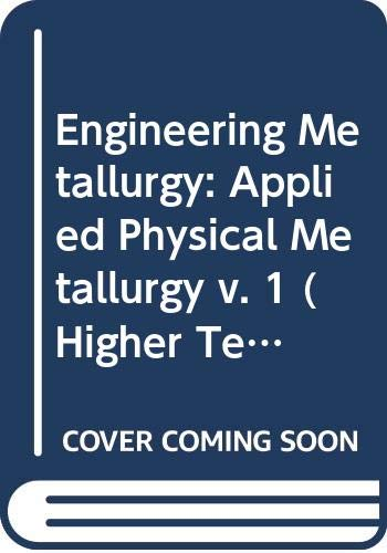 9780340285244: Engineering Metallurgy: Applied Physical Metallurgy v. 1 (Higher Techniques)