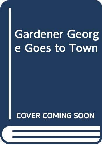 9780340286227: Gardener George Goes to Town