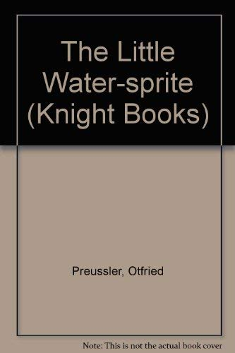 9780340286432: The Little Water-sprite (Knight Books)