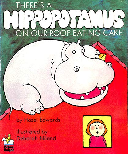 9780340286975: There's a Hippopotamus on Our Roof Eating Cake (Knight Books)