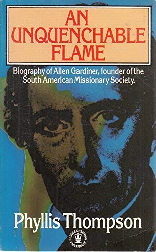 Unquenchable Flame (Hodder Christian paperbacks) (0340287136) by Thompson, Phyllis