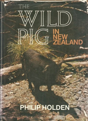 The wild pig in New Zealand (0340320214) by Holden, Philip