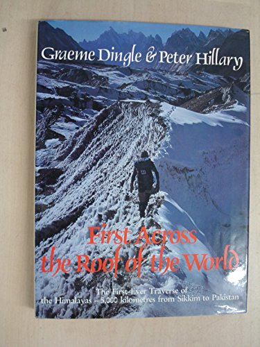 First Across the Roof of the World: Graeme Dingle and Peter Hillary