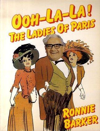 Ooh La La: The Ladies of Paris (0340323469) by Ronnie Barker