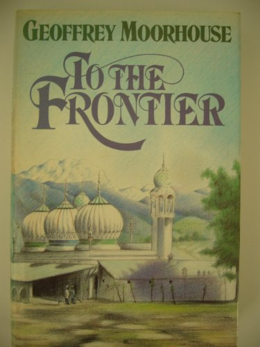9780340323496: To the Frontier