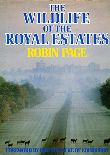 The Wildlife of the Royal Estates. Signed By Robin Page