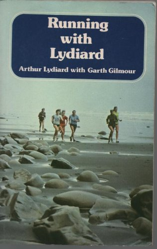 Running with Lydiard: Lydiard, Arthur and