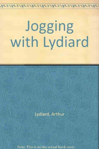 Jogging with Lydiard: Lydiard, Arthur and