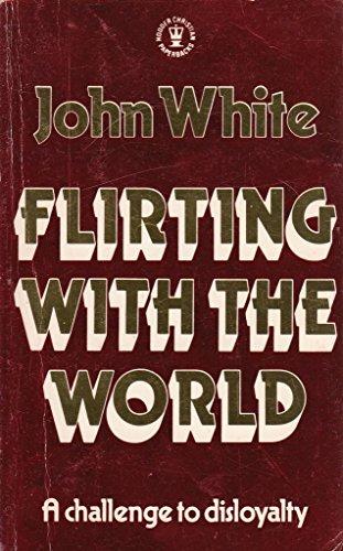 9780340324745: Flirting with the World (Hodder Christian Paperbacks)