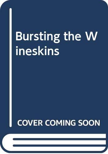 9780340326411: Bursting the Wineskins