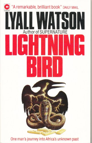 Lightning Bird: The Story Of One Man's Journey Into Africa's Past (9780340328101) by Watson, Lyall