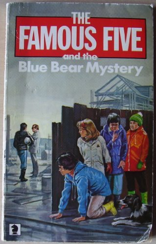 The Famous Five and the Blue Bear Mystery: Enid Blyton] Claude Voilier (Transl. Anthea Bell)