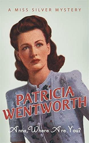 Anna, Where are You?: Patricia Wentworth