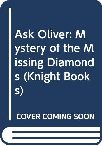 9780340328835: Ask Oliver: Mystery of the Missing Diamonds (Knight Books)