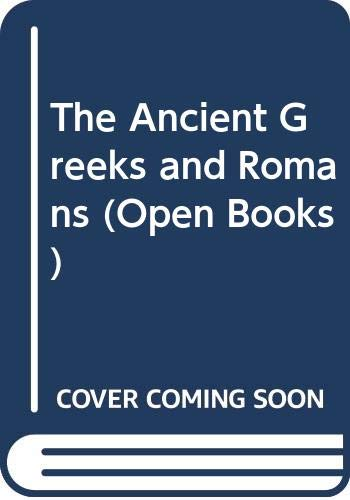 9780340329009: The Ancient Greeks and Romans (Open Books)