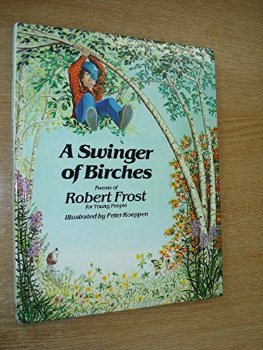 robert frost swinger of birches