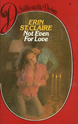 Not Even for Love: Erin St.Claire