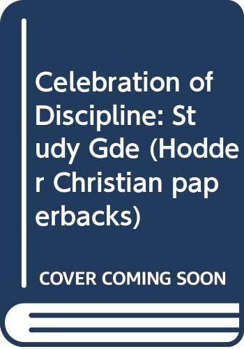 9780340329894: Celebration of Discipline: Study Gde (Hodder Christian paperbacks)