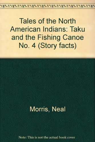 9780340330470: Tales of the North American Indians: Taku and the Fishing Canoe No. 4 (Story Facts)