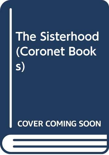 9780340331873: The Sisterhood (Coronet Books)