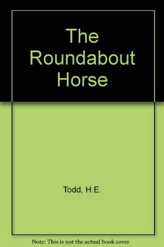 The Roundabout Horse (9780340331989) by H.E. Todd