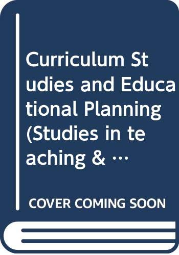 9780340332818: Curriculum Studies and Educational Planning (Studies in teaching & learning)