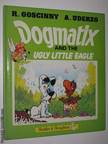 9780340335376: Dogmatix and the Ugly Little Eagle