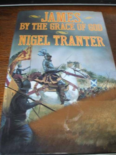 James, by the grace of God: Nigel TRANTER