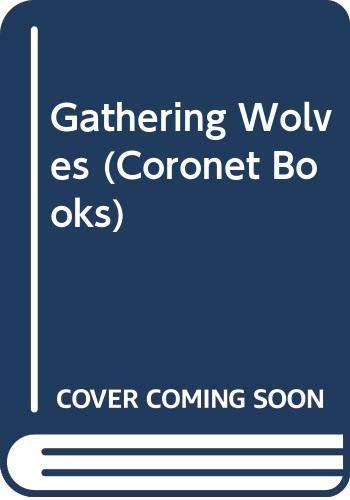 9780340337929: Gathering Wolves (Coronet Books)