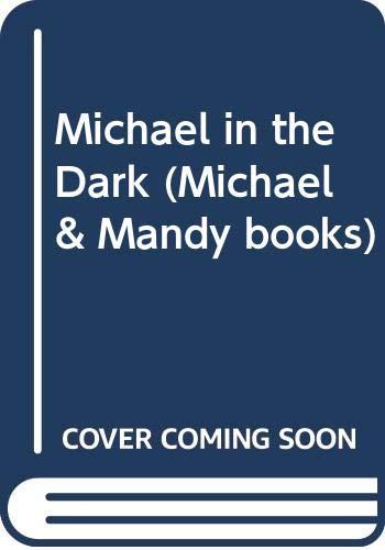 9780340338094: Michael in the Dark (Michael & Mandy Books)