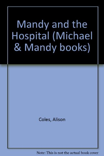 9780340338100: Mandy and the Hospital (Michael & Mandy books)