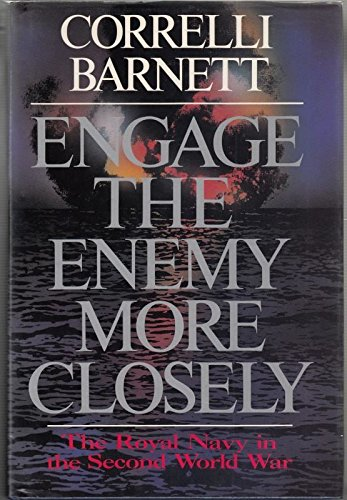 9780340339015: ENGAGE THE ENEMY MORE CLOSELY: THE ROYAL NAVY IN THE SECOND WORLD WAR