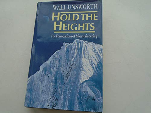 9780340339138: Hold the Heights: the Foundations of Mountaineering