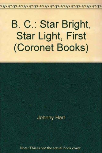 9780340339633: B. C.: Star Bright, Star Light, First (Coronet Books)