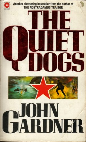 The Quiet Dogs (0340339667) by John Gardner
