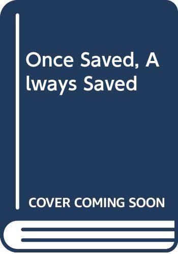 9780340342534: Once Saved, Always Saved