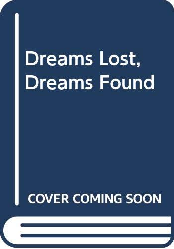 9780340344026: Dreams Lost, Dreams Found