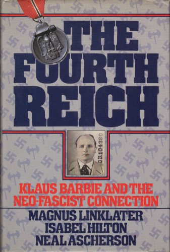 9780340344439: The Fourth Reich: Klaus Barbie and the Neo-fascist Connection