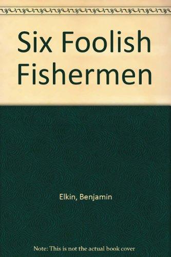 9780340346143: Six Foolish Fishermen