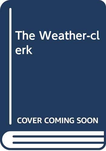 9780340346198: The Weather-clerk