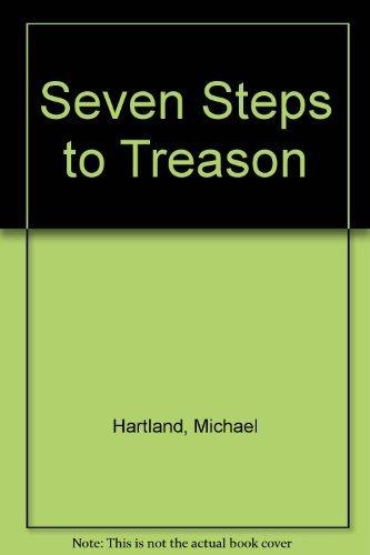 9780340346440: Seven Steps to Treason
