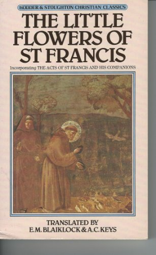 THE LITTLE FLOWERS OF ST. FRANCIS (CHRISTIAN: SAINT FRANCIS OF