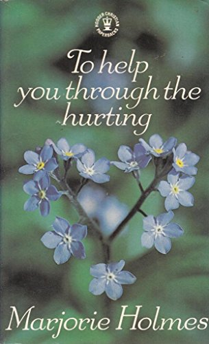 To Help You Through the Hurting (Hodder: Marjorie Holmes