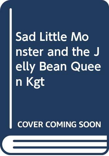 9780340348345: Sad Little Monster and the Jelly Bean Queen Kgt