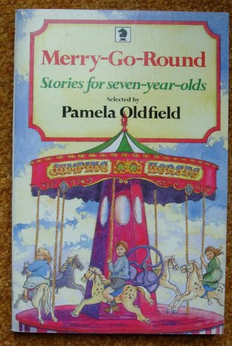 Merry-go-round: Stories for Seven-year Olds (Knight Books): Oldfield, Pamela