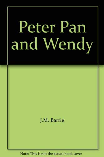 9780340349564: Peter Pan and Wendy