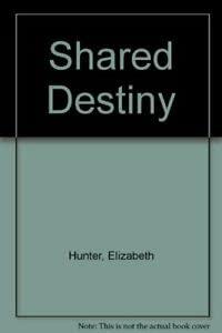 9780340351222: Shared Destiny